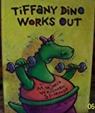 tiffany dino works out. (0027822931) by Sharmat, Marjorie Weinman