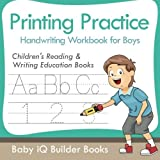 Printing Practice Handwriting Workbook for Boys : Childrens Reading & Writing Education Books