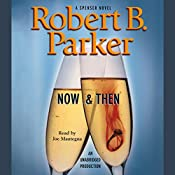 Now and Then: Spenser, Book 35 | Robert B. Parker