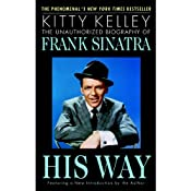 His Way: The Unauthorized Biography of Frank Sinatra | [Kitty Kelley]