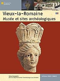 Vieux-la-Romaine : musée et sites archéologiques par Guides Ulysse