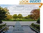 The Good Garden: The Landscape Archit...