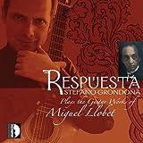 Respuesta: Stefano Grondona Plays the Guitar Works of Miguel Llobet