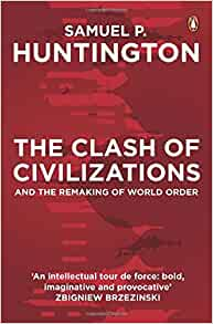 "review samuel huntington clash of civilization Review interpretation of inevitably evoked samuel p huntington's ""clash of civilizations"" — the notion that the clash of civilizations and the."
