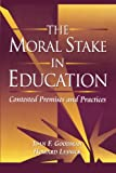 img - for The Moral Stake in Education: Contested Premises and Practices book / textbook / text book