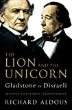 The Lion and the Unicorn: Gladstone vs Disraeli