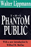 The Phantom Public (International Organizations Series) (1560006773) by Walter Lippmann