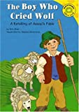 The Boy Who Cried Wolf: A Retelling of Aesop's Fables (Read-It! Readers, Yellow Level) (1404805451) by Eric Blair