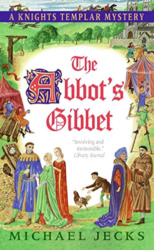 The Abbot's Gibbet (A Knights Templar Mystery)