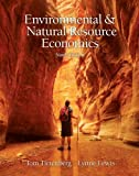 Environmental & Natural Resources Economics (9th Edition) 9th (ninth) by Tietenberg, Tom, Lewis, Lynne (2011) Hardcover