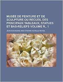 Musée de peinture et de sculpture ou recueil des