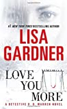 Love You More (0553591924) by LISA GARDNER