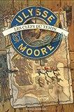 echange, troc Pierdomenico Baccalario - Ulysse Moore, Tome 1 : Les Clefs du Temps