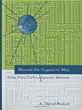 img - for Beyond the Cognitive Map: From Place Cells to Episodic Memory book / textbook / text book