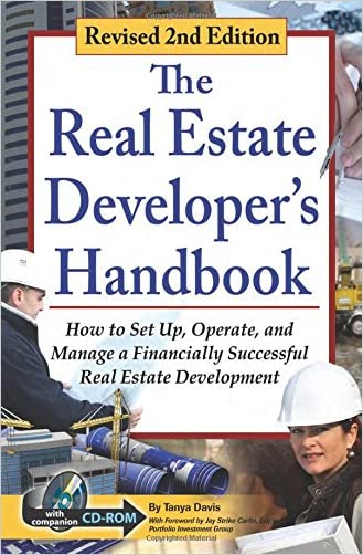 The Real Estate Developer's Handbook: How to Set Up, Operate, and Manage a Financially Successful Real Estate Development - With Companion CD-ROM REVISED 2ND EDITION