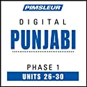 Punjabi Phase 1, Unit 26-30: Learn to Speak and Understand Punjabi with Pimsleur Language Programs  by Pimsleur