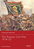 The Russian Civil War 1918-22 (Essential Histories)