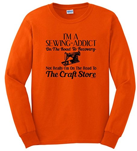 Sewing Addict On The Road To Recovery, Craft Store Long Sleeve T-Shirt Medium Orange
