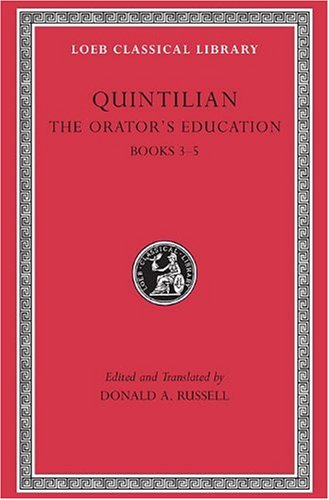 The Orator's Education, Volume II: Books 3-5: v. 2, Bk. 3-5 (Loeb Classical Library)