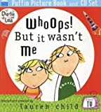 Lauren Child Charlie and Lola: Whoops! But it Wasn't Me