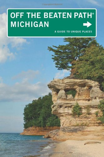 Michigan Off the Beaten Path, 10th: A Guide to Unique Places (Off the Beaten Path Series)