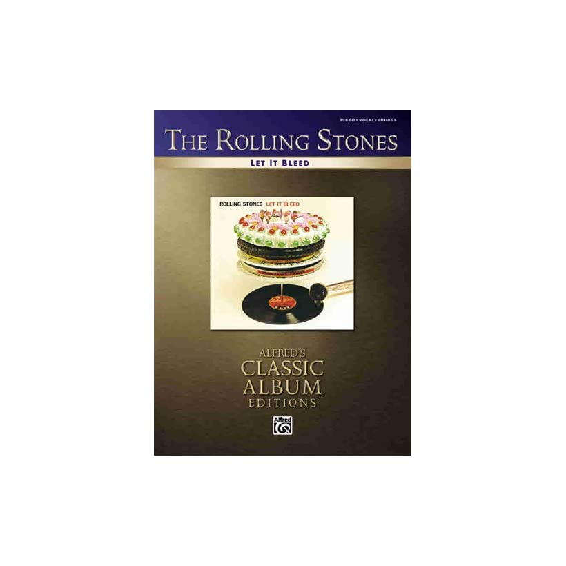 The Rolling Stones  Let It Bleed (Piano/Vocal Guitar) (Alfreds Classic Album Editions)