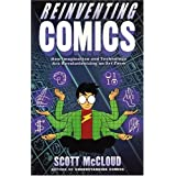 Reinventing Comics: How Imagination and Technology Are Revolutionizing an Art Formvon &#34;Scott McCloud&#34;