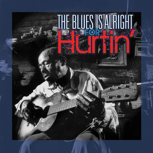 VA-The Blues Is Alright For Hurtin-CD-FLAC-2013-BOCKSCAR Download