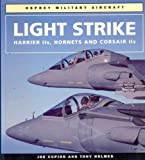 Image of Light Strike: Harrier IIS, Hornets and Corsair IIS (Osprey Military Aircraft)