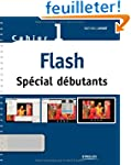 Flash Sp�cial d�butants : Cahier 1 (1...