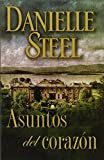 Danielle Steel Asuntos del Corzon = Matters of the Heart