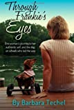 Barbara Techel Through Frankie's Eyes: One Woman's Journey to Her Authentic Self, and the Dog on Wheels Who Led the Way