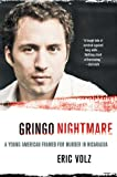 img - for Gringo Nightmare: A Young American Framed for Murder in Nicaragua book / textbook / text book