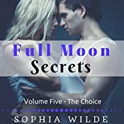 The Choice: Full Moon Secrets, Book 5 | Sophia Wilde
