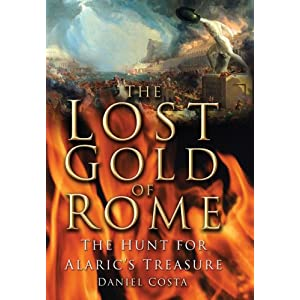 The Lost Gold of Rome: The Hunt for Alaric's Treasure