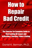 51b7MK3S2DL. SL160  How to Repair Bad Credit: The Concise Yet Complete Guide to Overcoming All Issues and Achieving a Sterling, Triple A Rating (U.S. Credit Secrets)
