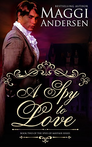 a-spy-to-love-the-spies-of-mayfair-series-book-2-english-edition