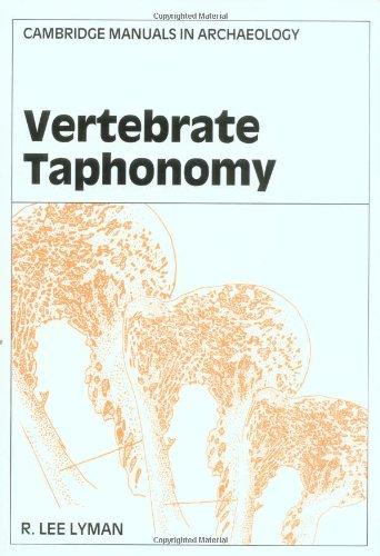 Vertebrate Taphonomy (Cambridge Manuals In Archaeology)