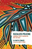 Elizabeth Comack Racialized Policing: Aboriginal People's Encounters with the Police