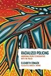 Racialized Policing: Aboriginal Peopl...