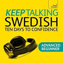 Keep Talking Swedish: Ten Days to Confidence  by Regina Harkin Narrated by Teach Yourself Languages