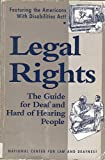 img - for Legal Rights: The Guide for Deaf and Hard of Hearing People : Featuring the Americans With Disabilities Act! book / textbook / text book