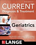 Current Diagnosis and Treatment: Geriatrics 2E (Current Geriatric Diagnosis and Treatment)