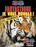 echange, troc Collectif - Fantastique  je vois double - les animaux exceptionnels
