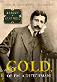 img - for Ernest Mansfield (1862-1924): Gold - or I'm a Dutchman book / textbook / text book