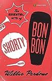 The Essential Hits of Shorty Bon Bon (Penguin Poets)