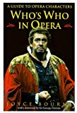 Who's Who in Opera: A Guide to Opera Characters (0192100238) by Bourne, Joyce