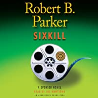 Sixkill (       UNABRIDGED) by Robert B. Parker Narrated by Joe Mantegna