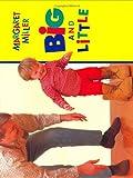 Big and Little (0688147488) by Miller, Margaret