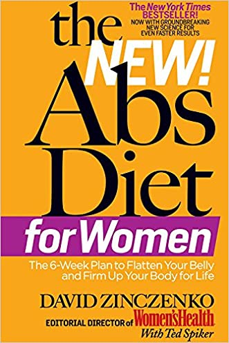 The New Abs Diet for Women:The 6-Week Plan to Flatten Your Belly and Firm Up Your Body for Life (The Abs Diet)